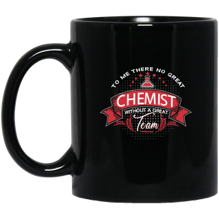 To Me There No Great Chemist Mugs