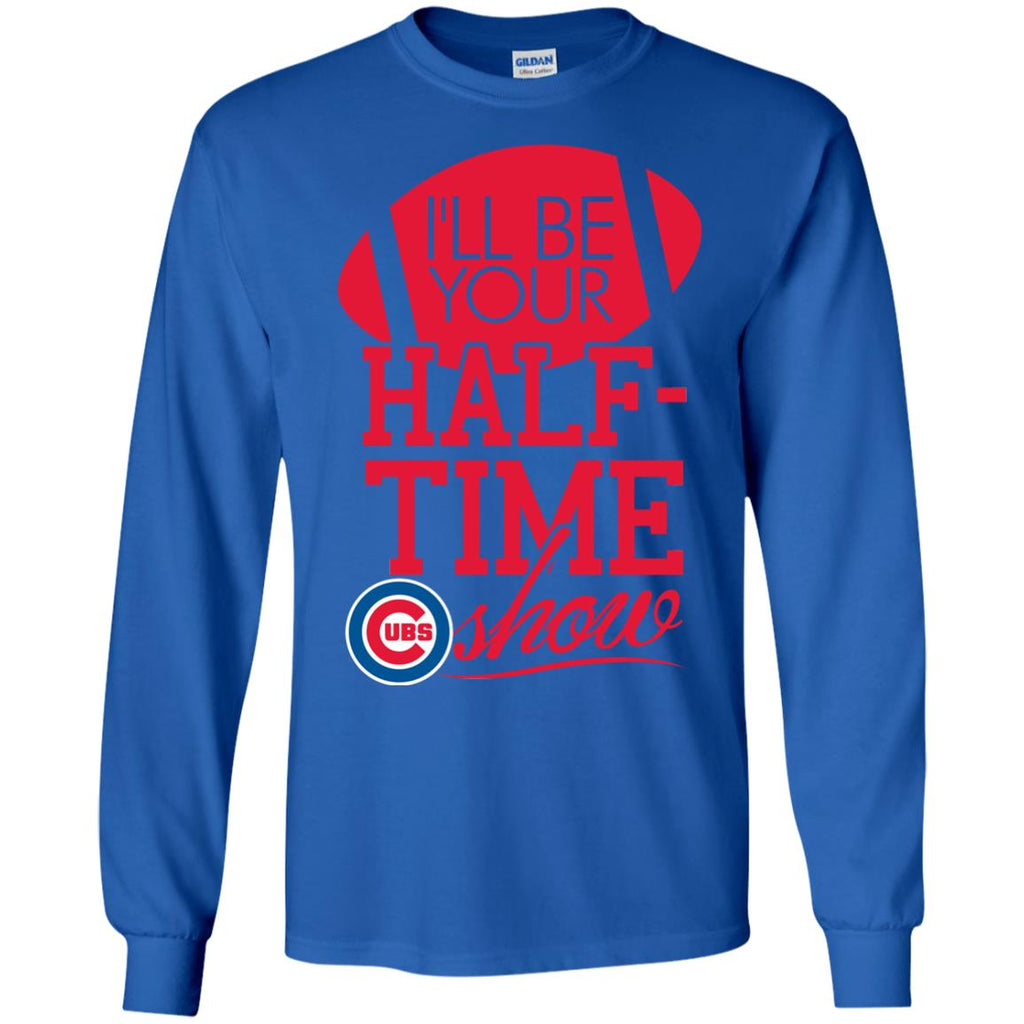I'll Be Your Halftime Show Chicago Cubs T Shirts