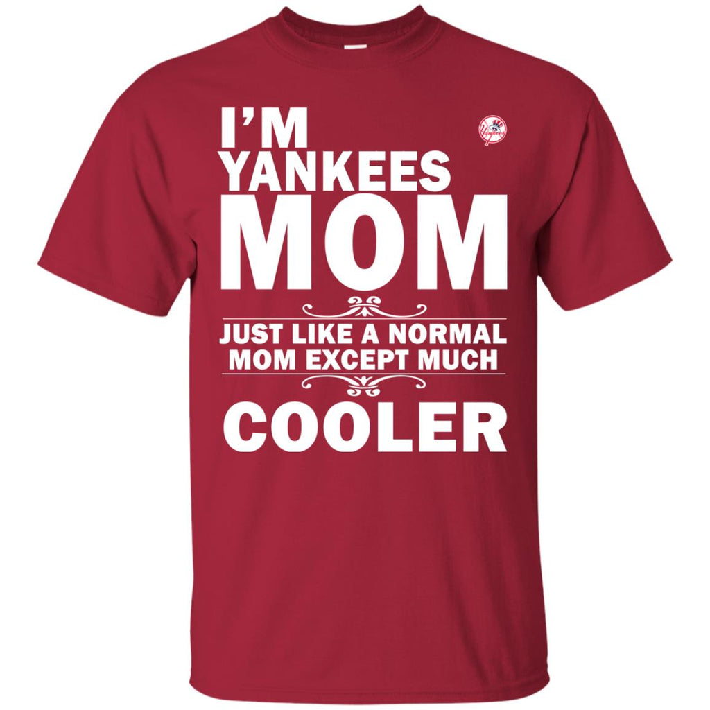 A Normal Mom Except Much Cooler New York Yankees T Shirts