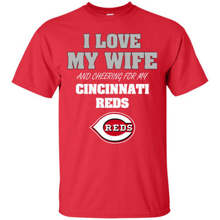 I Love My Wife And Cheering For My Cincinnati Reds T Shirts