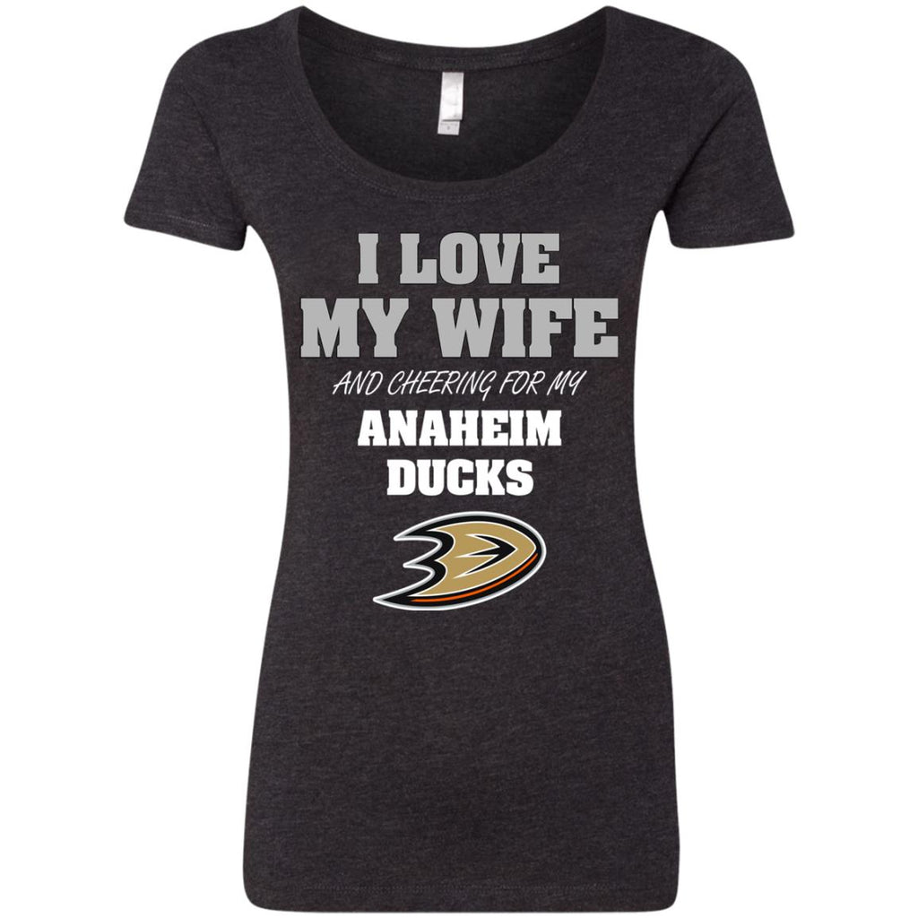 I Love My Wife And Cheering For My Anaheim Ducks T Shirts