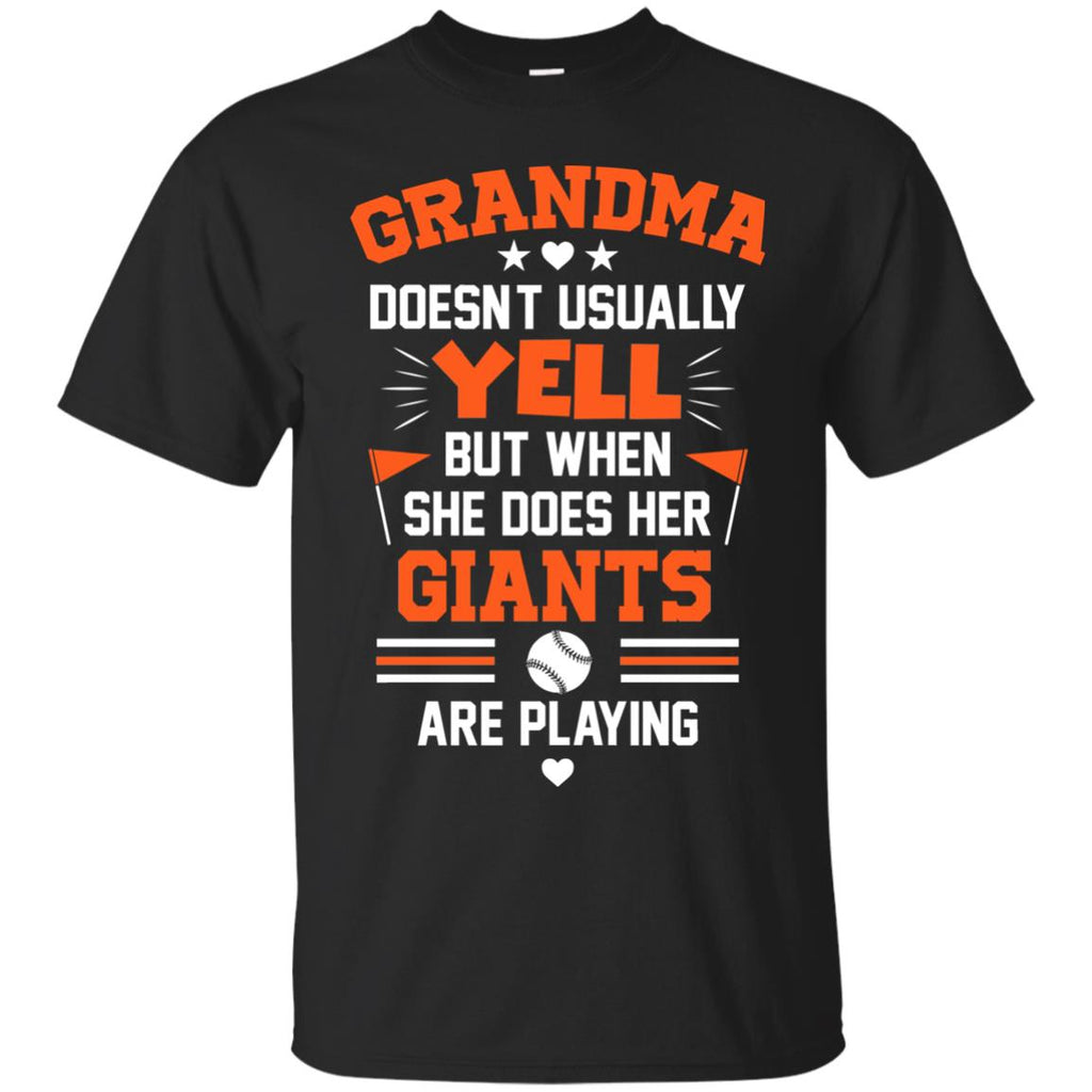 Grandma Doesn't Usually Yell San Francisco Giants T Shirts