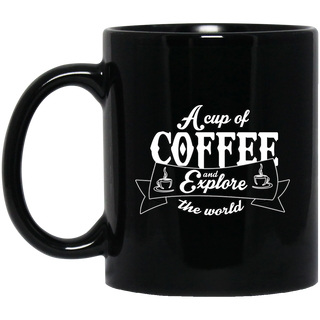 A Cup Of Coffee And Explore The World Mugs