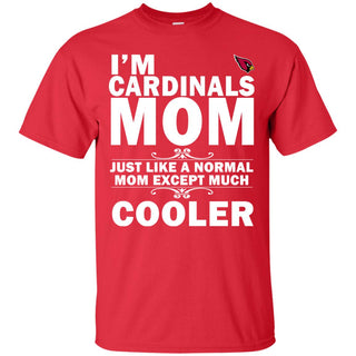A Normal Mom Except Much Cooler Arizona Cardinals T Shirts