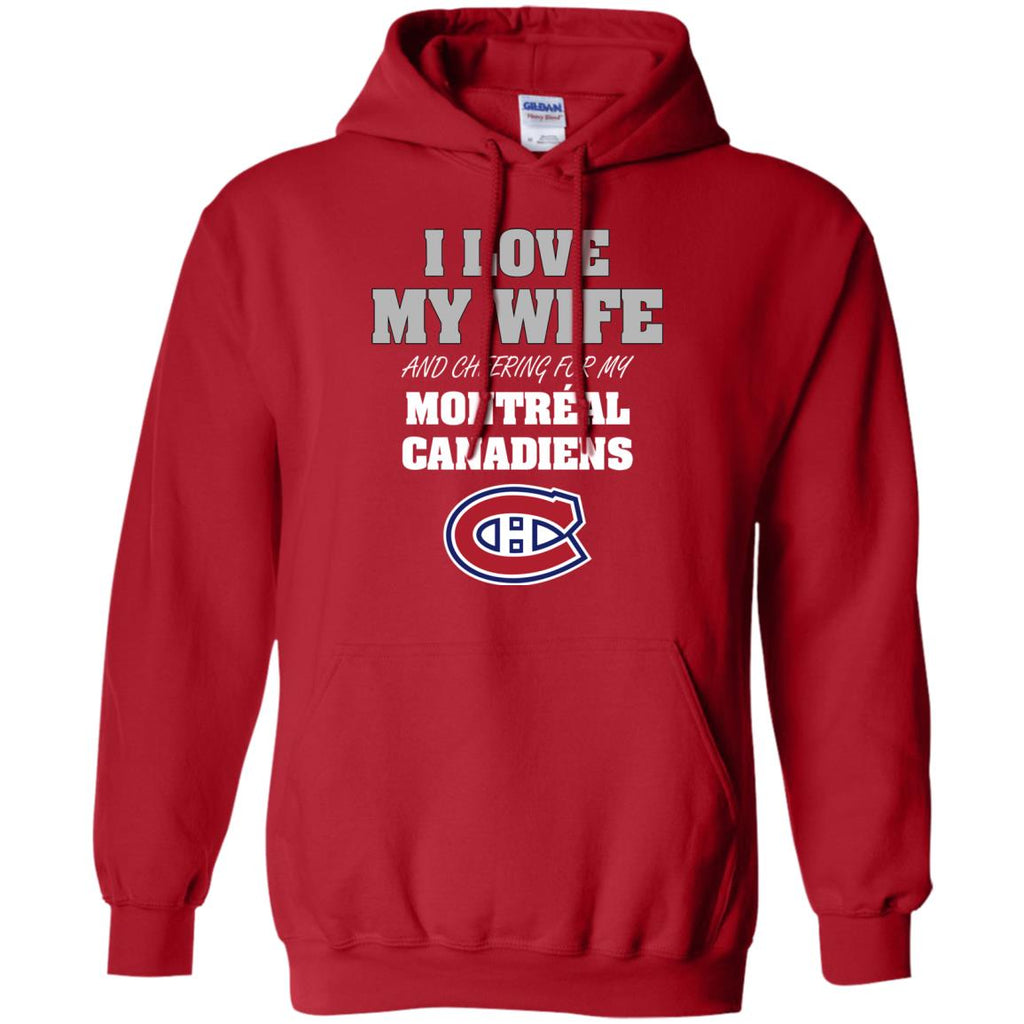 I Love My Wife And Cheering For My Montreal Canadiens T Shirts