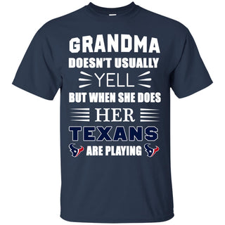 Grandma Doesn't Usually Yell Houston Texans T Shirts