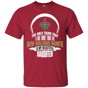 The Only Thing Dad Loves His Daughter Fan New Orleans Saints T Shirt