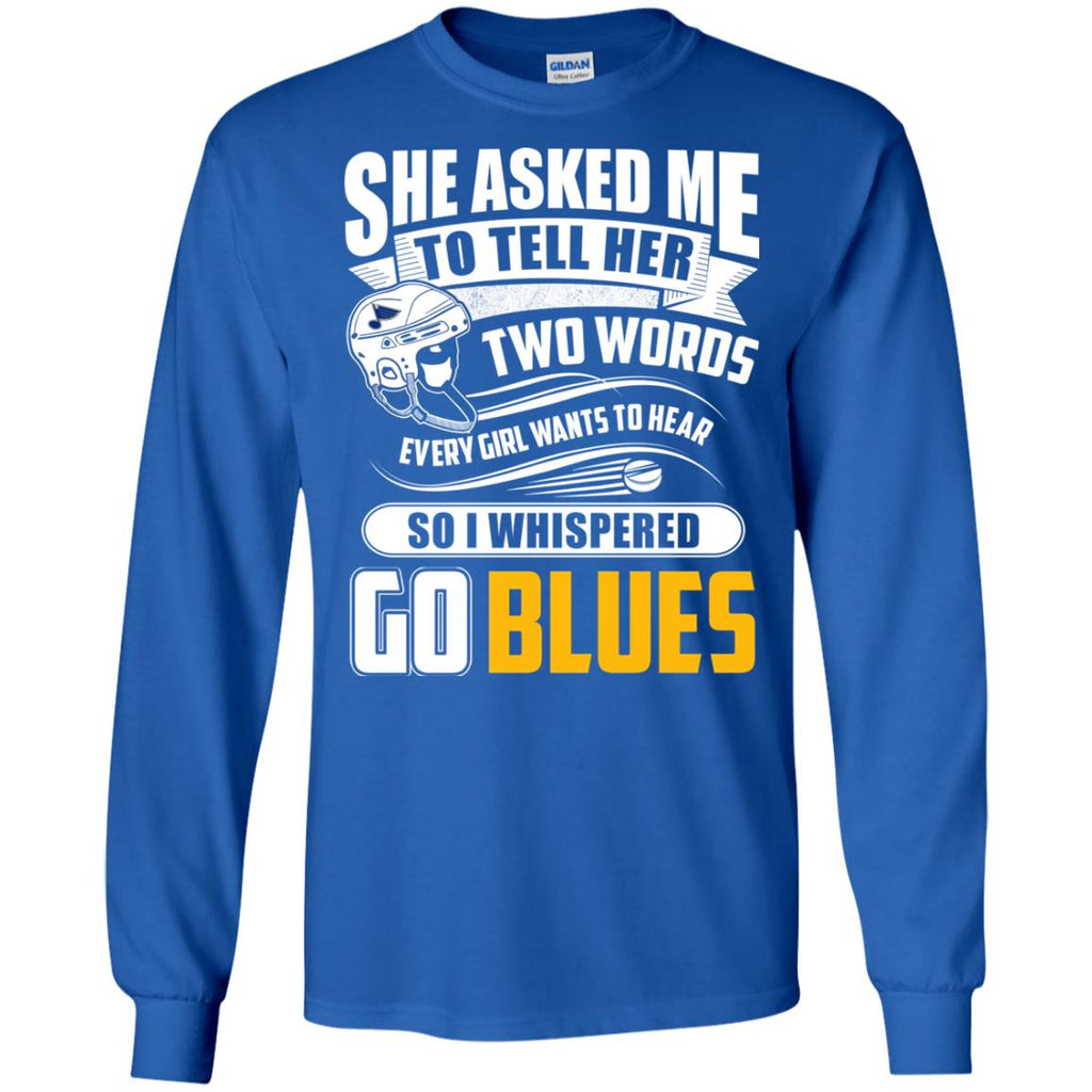 She Asked Me To Tell Her Two Words St. Louis Blues T Shirts