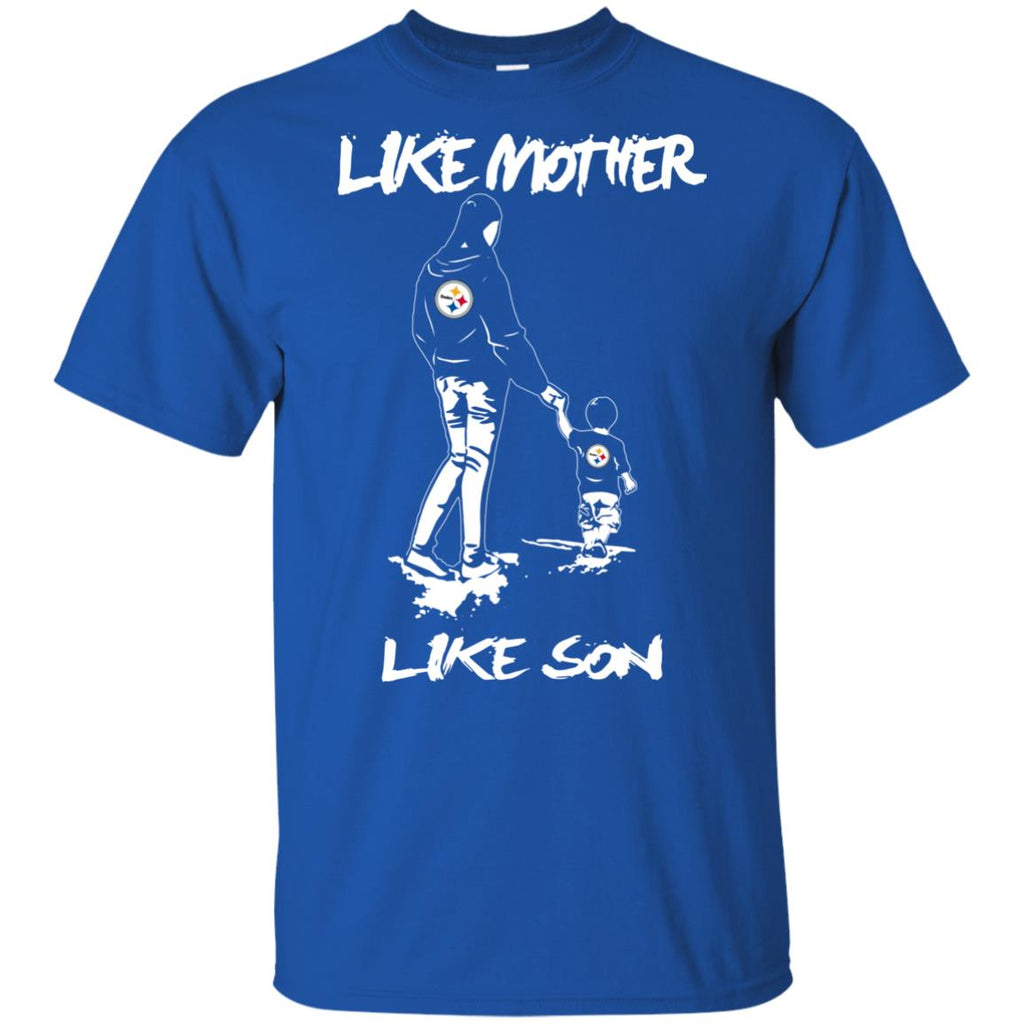 Like Mother Like Son Pittsburgh Steelers T Shirt