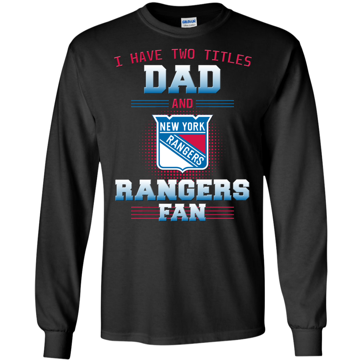 I Have Two Titles Dad And New York Rangers Fan T Shirts