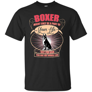 Boxer Might Only A Part Of Your Life T Shirts