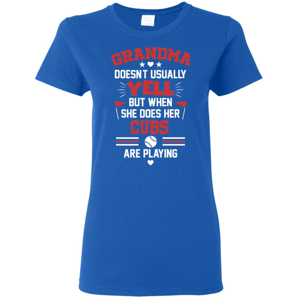 Grandma Doesn't Usually Yell Chicago Cubs T Shirts