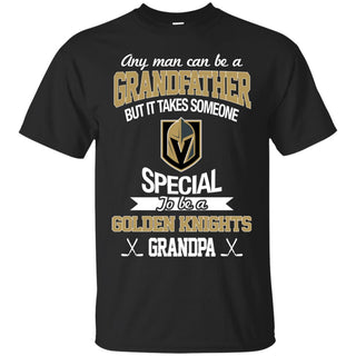 It Takes Someone Special To Be A Vegas Golden Knights Grandpa T Shirts