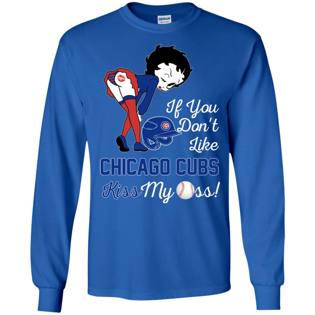 If You Don't Like Chicago Cubs Kiss My Ass BB T Shirts