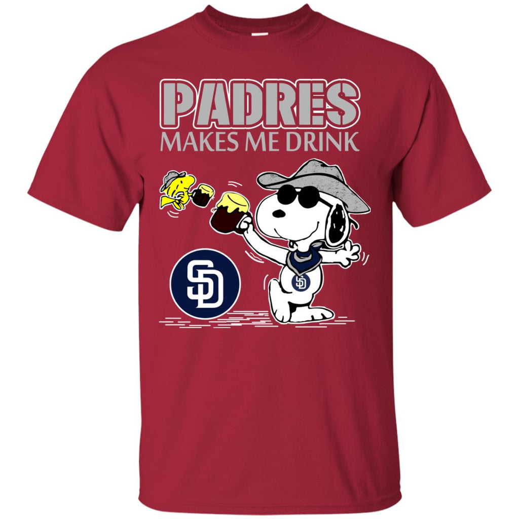 San Diego Padres Makes Me Drinks T Shirts