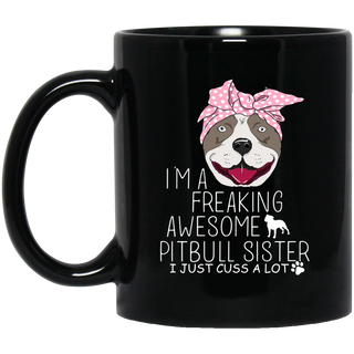 I'm A Freaking Awesome Pitbull Sister Mugs