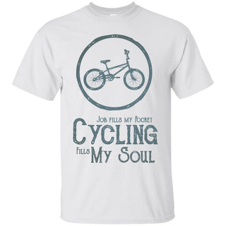 Cycling Fills My Soul T Shirts