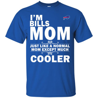 A Normal Mom Except Much Cooler Buffalo Bills T Shirts