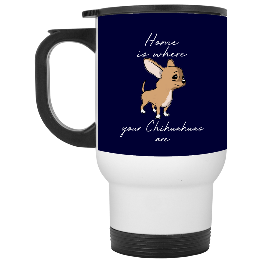 Home Is Where My Chihuahuas Are Mugs