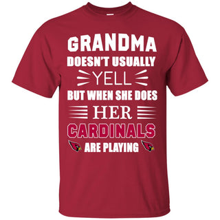 Grandma Doesn't Usually Yell Arizona Cardinals T Shirts