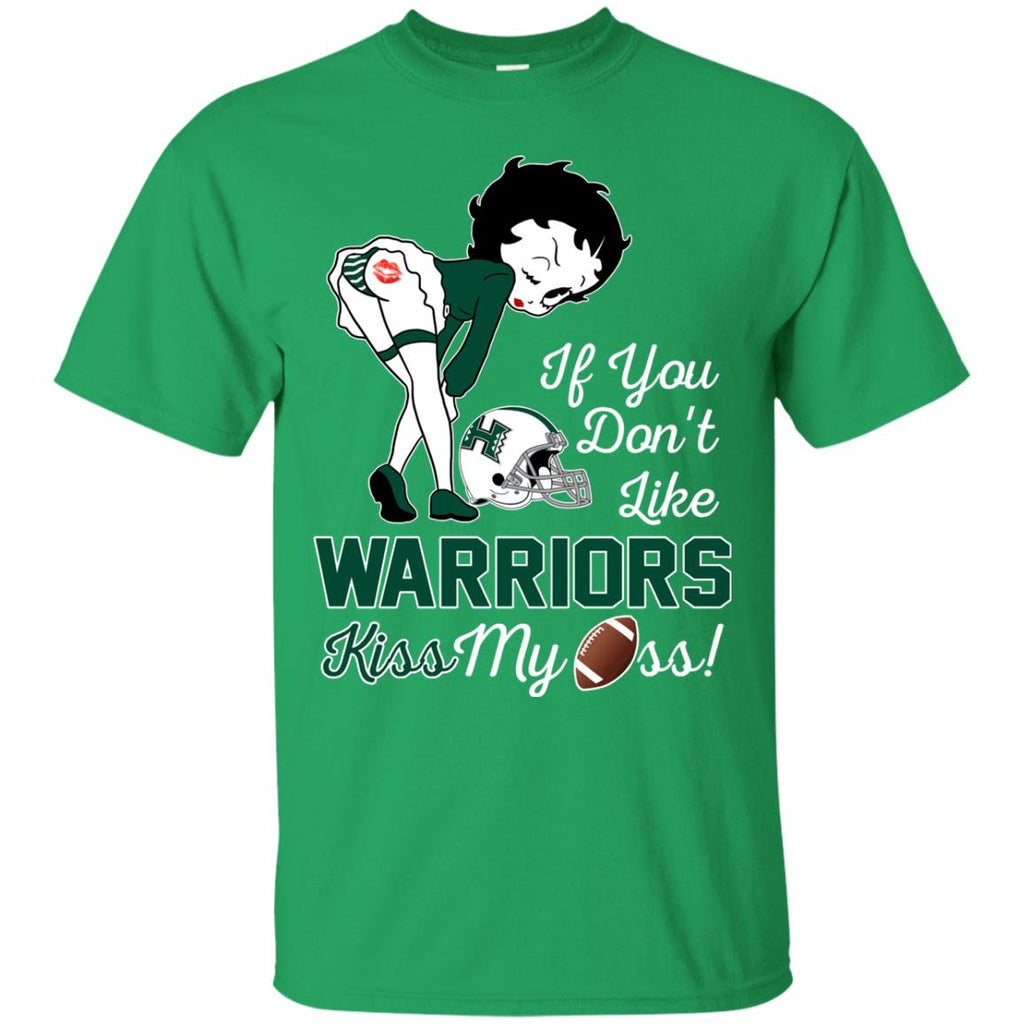 If You Don't Like Hawaii Rainbow Warriors Kiss My Ass BB T Shirts