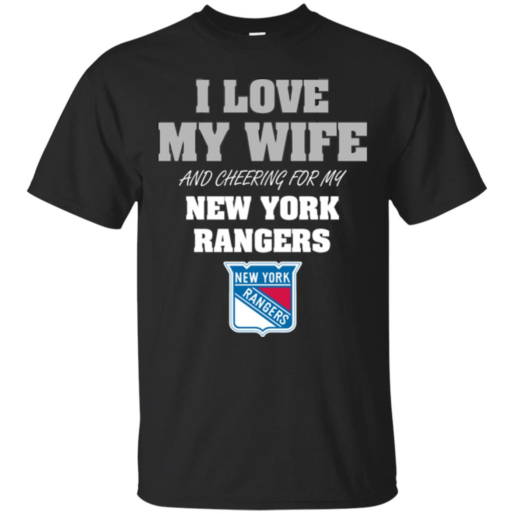 I Love My Wife And Cheering For My New York Rangers T Shirts