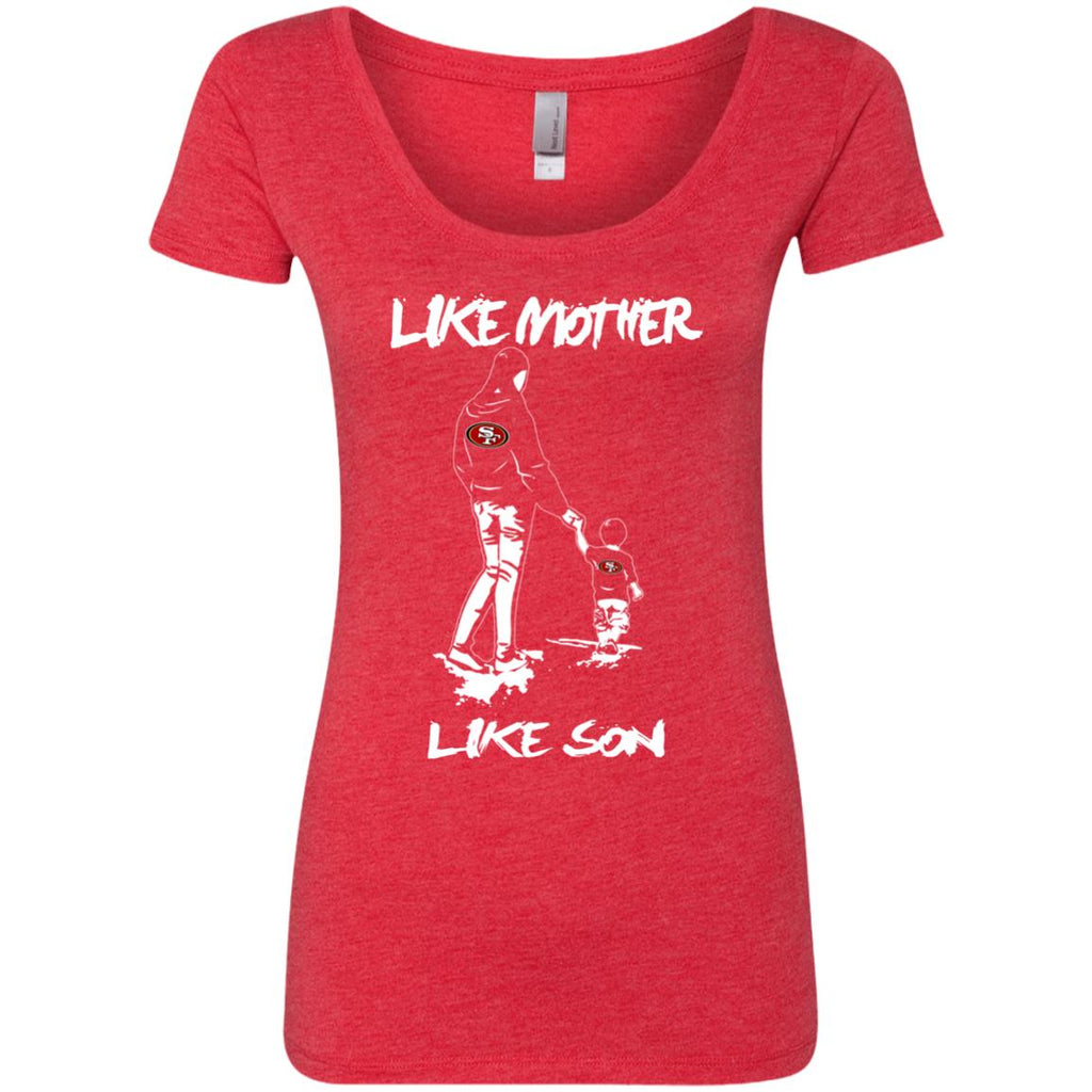Like Mother Like Son San Francisco 49ers T Shirt