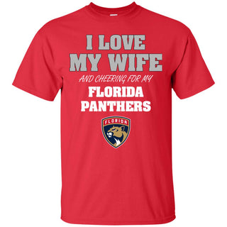 I Love My Wife And Cheering For My Florida Panthers T Shirts