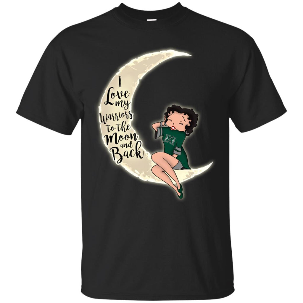 BB I Love My Hawaii Rainbow Warriors To The Moon And Back T Shirt