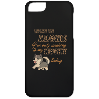 I'm Only Speaking To My Husky Today Phone Cases