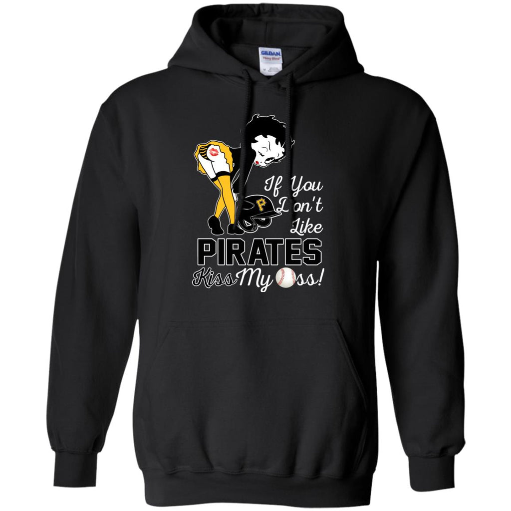 If You Don't Like Pittsburgh Pirates Kiss My Ass BB T Shirts