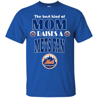 Best Kind Of Mom Raise A Fan New York Mets T Shirts