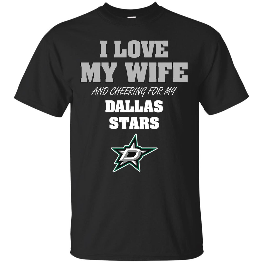 I Love My Wife And Cheering For My Dallas Stars T Shirts