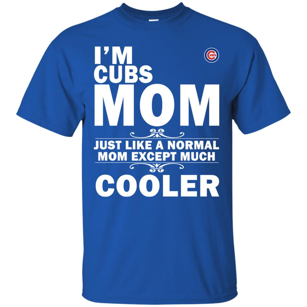 A Normal Mom Except Much Cooler Chicago Cubs T Shirts