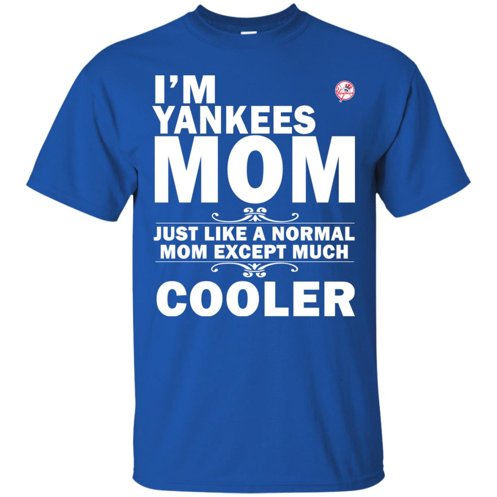san francisco d9454 a2c28 A Normal Mom Except Much Cooler New York Yankees T Shirts