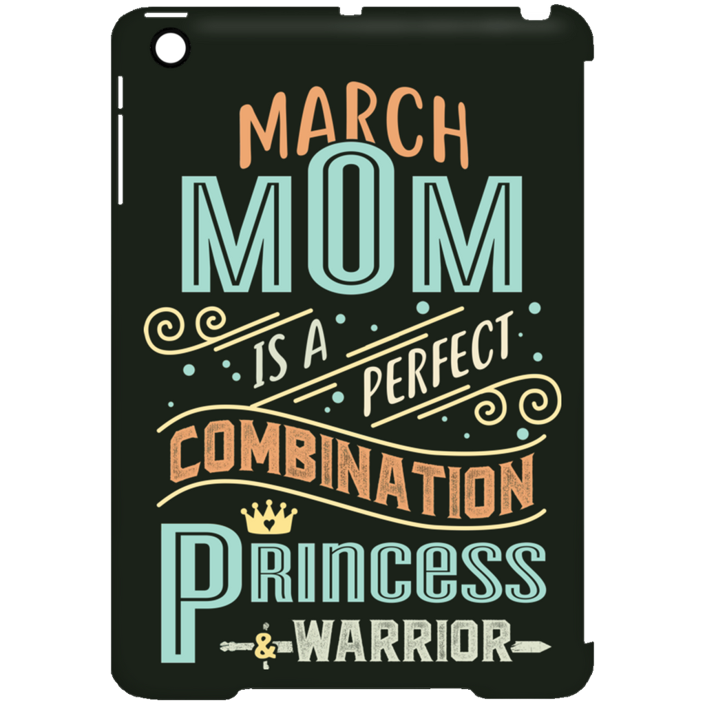 March Mom Combination Princess And Warrior Tablet Covers