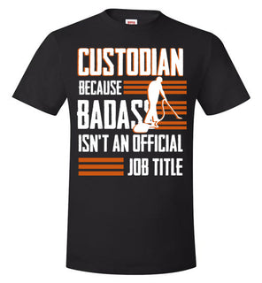 Custodian Isn't An Official Job Title TShirt