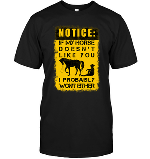 If My Horse Doesn't Like You T Shirts