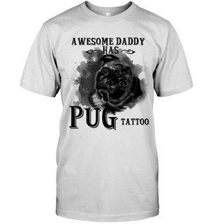 Awesome Daddy Has Pug Tattoo Dad T Shirts