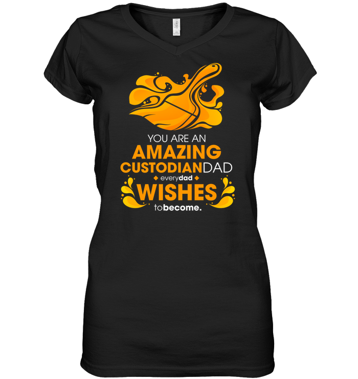 You Are An Amazing Custodian Dad T Shirts