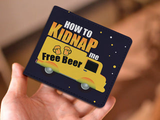 How To Kidnap Me Free Beer Men's Wallets