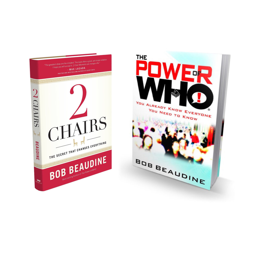 The Power of WHO!  and 2 CHAIRS:The Secret That Changes Everything by Bob Beaudine Combo pack