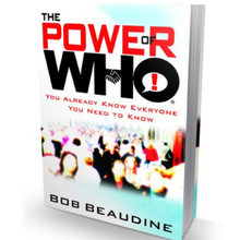 THE POWER of WHO! YOU ALREADY KNOW EVERYONE YOU NEED TO KNOW by Bob Beaudine