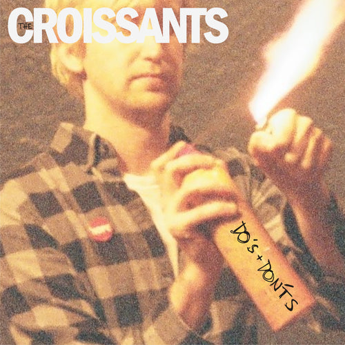 The Croissants: Do's + Dont's EP