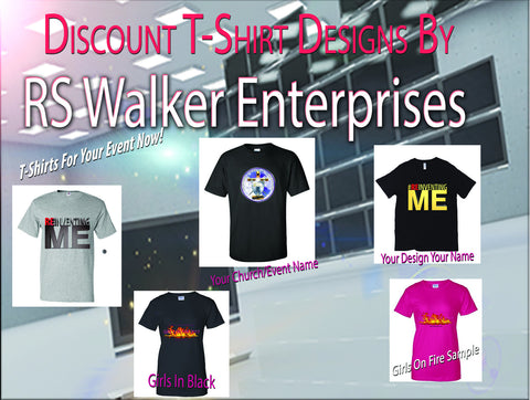 T-Shirt Designs By RS Walker Enterprises Deposit Required