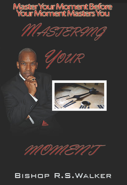 Mastering Your Moment Paperback Book