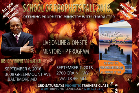 School of Prophets Summer/Fall 2018 (Refining Prophetic Ministry)