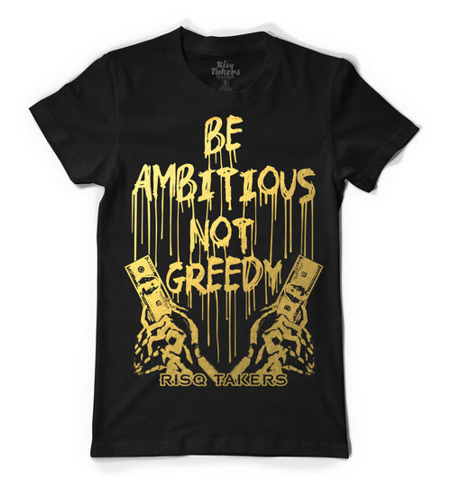 Be Ambitious Not Greedy