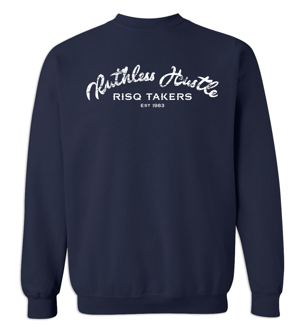 RUTHLESS HUSTLE CREWNECK