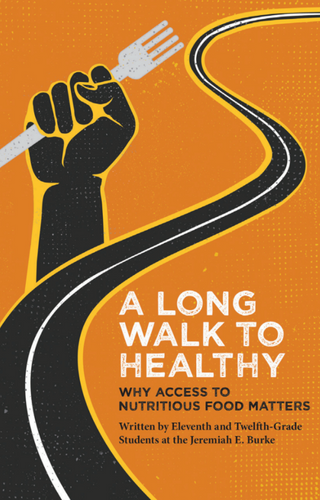 A Long Walk to Healthy: Why Access to Nutritious Food Matters (826 Boston)